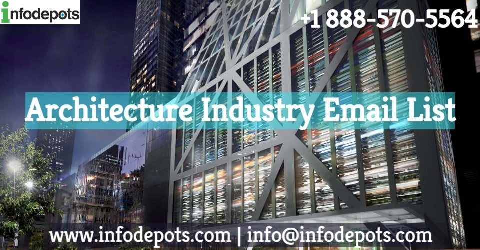 Architecture Industry Email List – InfoDepots | free Classified | Free Advertising | free classified ads