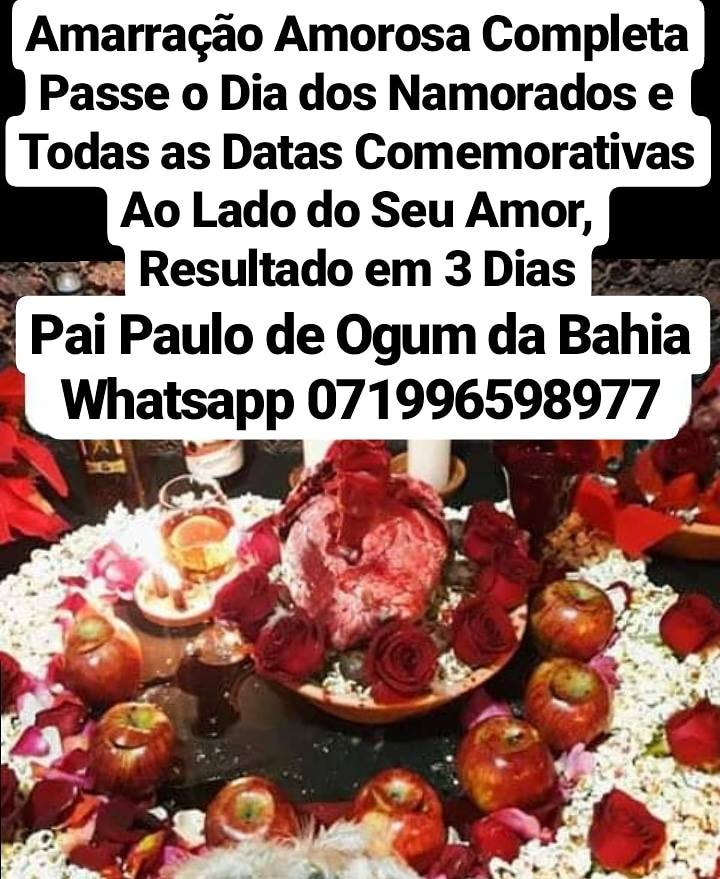 Amarração amorosa PARA O DIA DOS NAMORADOS Whastapp 071996598977 | free Classified | Free Advertising | free classified ads