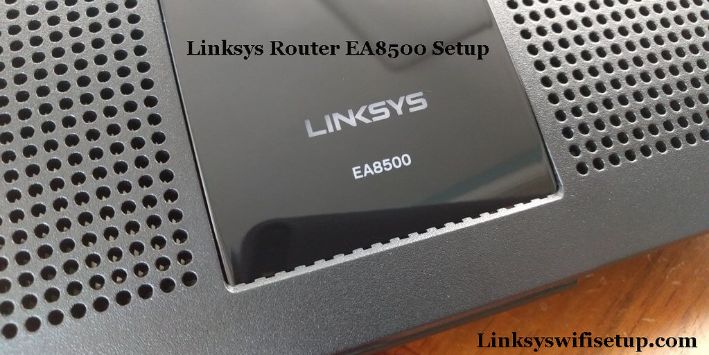 How to Setup Linksys Router EA8500